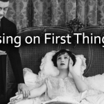 Focusing on First Things First