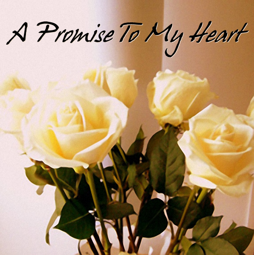 A Promise to My Heart