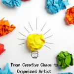 From Creative Chaos to Organized Artist