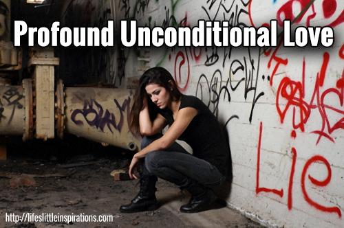 Profound Unconditional Love