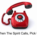 When The Spirit Calls, Pick Up